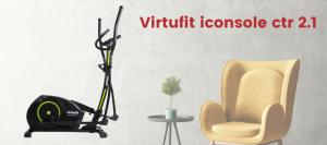 Virtufit iconsole ctr 2.1